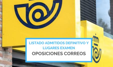 Listado definitivo y lugar examen Oposiciones Correos