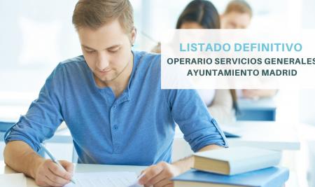 Listado definitivo Operario Servicios Generales Ayuntamiento de Madrid.