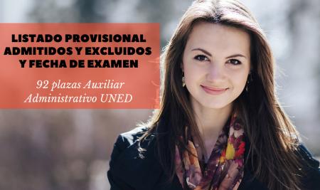 Listado provisional admitidos y fecha examen Auxiliar Administrativo UNED