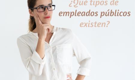 ¿Qué tipos de empleados públicos existen?