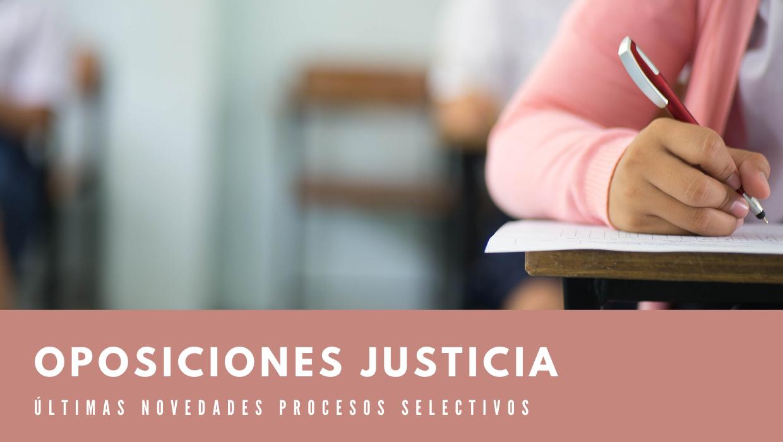 oposiciones justicia. novedades procesos selectivos.
