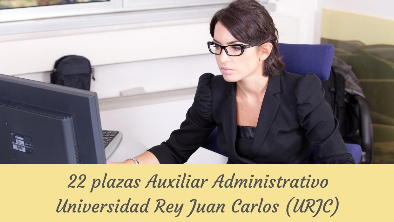 Convocatoria 22 plazas Auxiliar Administrativo Rey Juan Carlos
