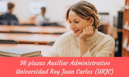 Convocatoria 36 plazas Auxiliar Administrativo Universidad Rey Juan Carlos
