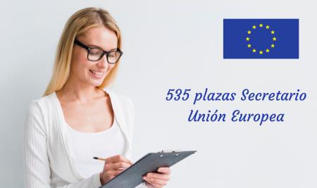 535 plazas para Secretario de la Unión Europea