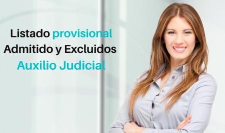 Listado provisional Admitidos y Excluidos Auxilio Judicial