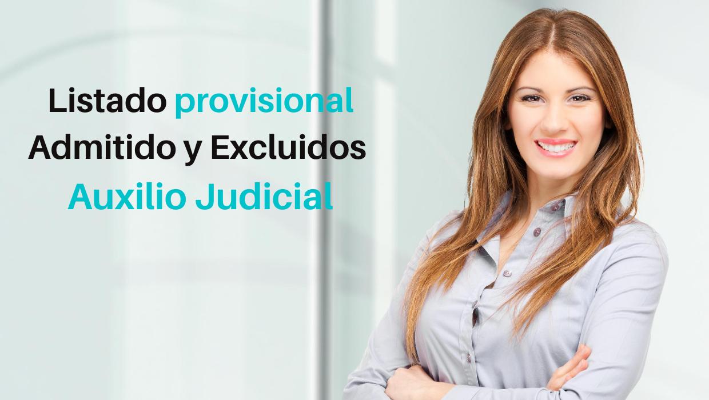 Oposiciones Auxilio Judicial: listado provisional admitidos y excluidos
