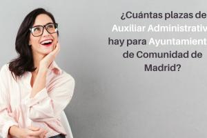 350 plazas Auxiliar Administrativo Ayuntamientos Madrid