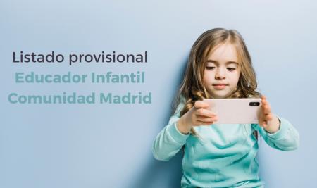 Listado provisional admitidos y excluidos Educador Infantil Comunidad de Madrid
