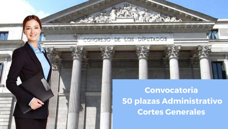 convocatoria 50 plazas Administrativo Cortes Generales