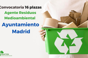 Convocatoria Agente Residuos Medioambiental Ayuntamiento Madrid