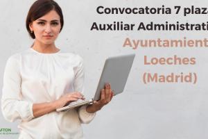 convocatoria Auxiliar Administrativo Ayuntamiento de Loeches (Madrid)