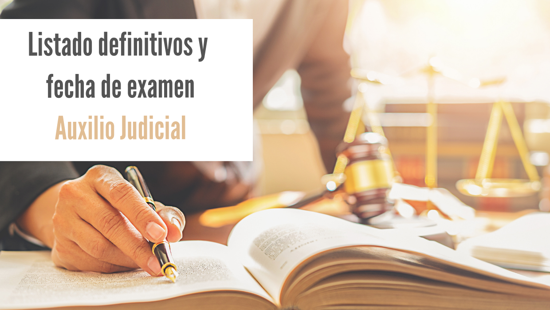 Listados definitivos y fecha examen Auxilio Judicial