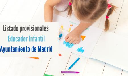 Listados provisionales oposición Educador Infantil Ayuntamiento de Madrid