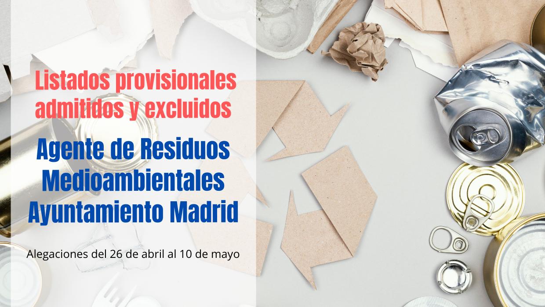 Admitidos y excluidos Agente Residuos Medioambientales Ayto Madrid
