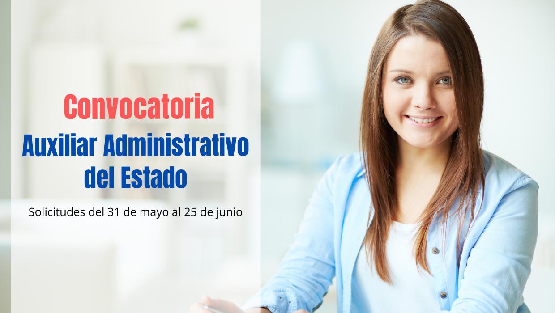 Convocatoria Auxiliar Administrativo Estado 2021
