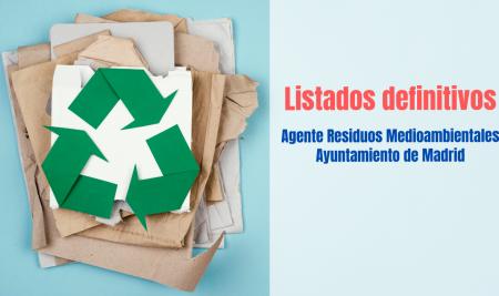 Listados definitivos oposición Agente Residuos Medioambientales Ayuntamiento de Madrid