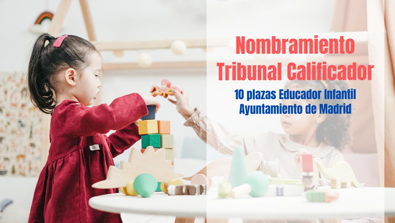 Oposiciones Educador Infantil Ayto Madrid. Tribunal Calificador.