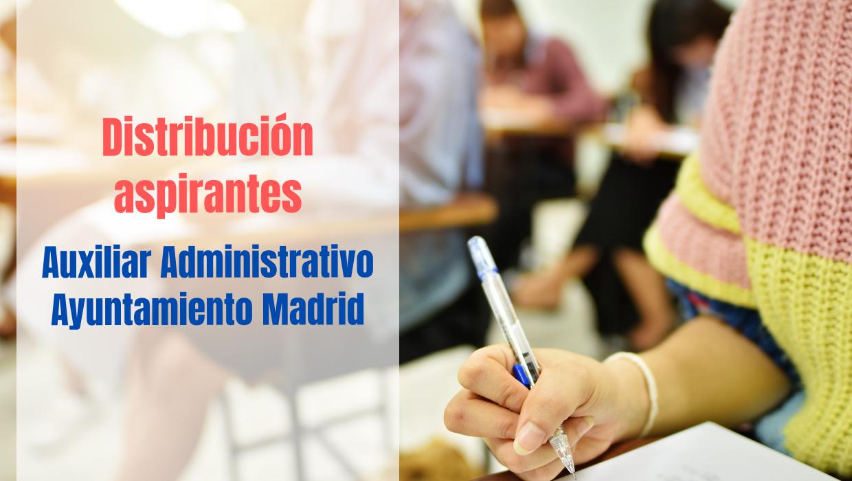 Distribución de opositores para el examen Auxiliar Administrativo Ayto Madrid