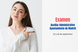 Fecha examen Auxiliar Administrativo Ayuntamiento de Madrid