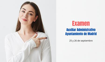 Fecha examen primer ejercicio Auxiliar Administrativo Ayuntamiento de Madrid