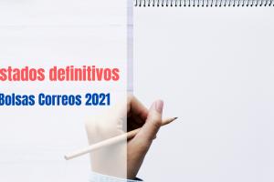 Listados definitivos Bolsas Correos 2021