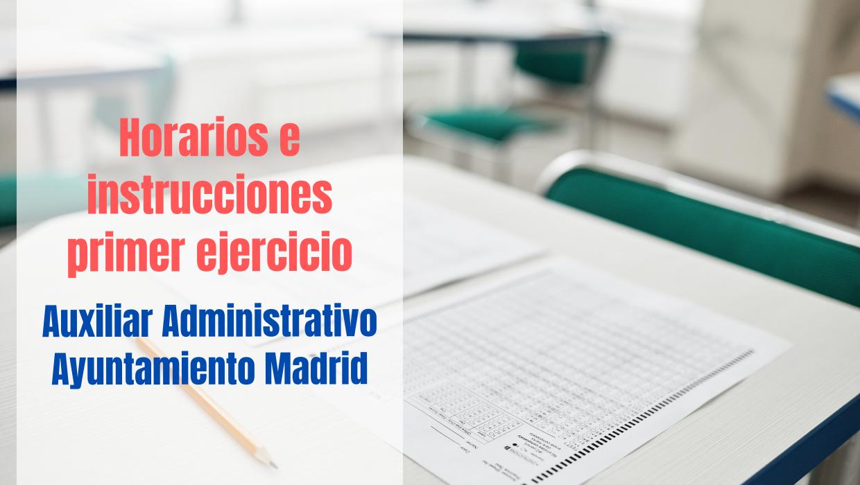 horarios e instrucciones examen Auxiliar Administrativo Ayuntamiento Madrid