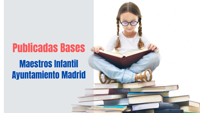 Todos los requisitos y como será el proceso selectivo para Maestros Infantil del Ayuntamiento de Madrid.