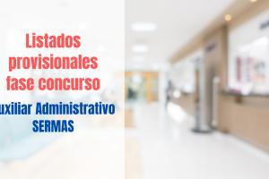 Listados provisionales fase concurso Auxiliar Administrativo SERMAS