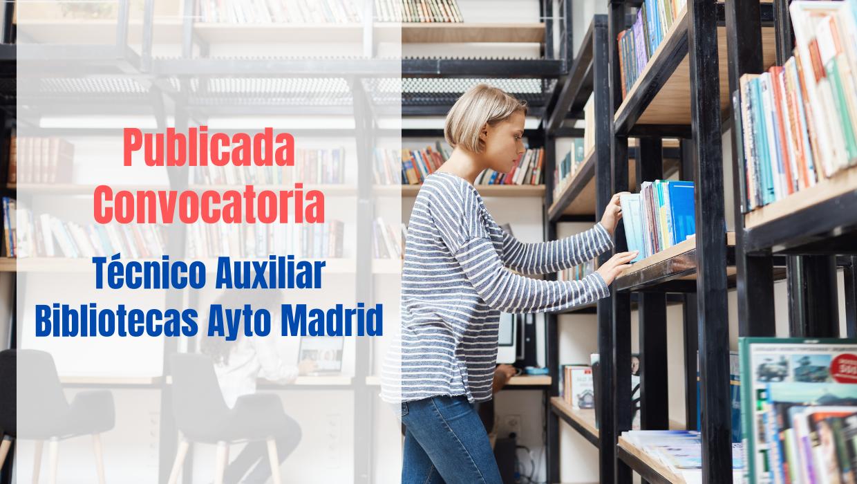 14 plazas Técnico Auxiliar Bibliotecas Ayto Madrid